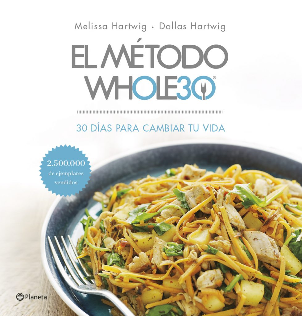 El METODO WHOLE30 llega a España